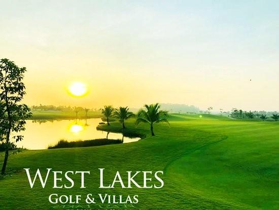 Dự án West Lakes Golf & Villas có tiềm năng phát triển lớn