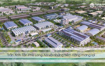 Vị trí khu công nghiệp Trần Anh Tân Phú Long An