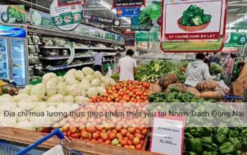 Địa chỉ mua lương thực thực phẩm thiết yếu mùa dịch tại Nhơn Trạch Đồng Nai