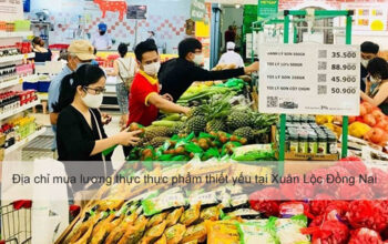 Địa chỉ mua lương thực thực phẩm thiết yếu mùa dịch tại Xuân Lộc Đồng Nai