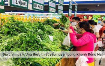 Địa chỉ mua lương thực thiết yếu mùa dịch Huyện Long Khánh Đồng Nai