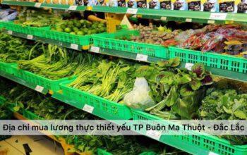 Địa chỉ mua lương thực thực phẩm thiết yếu mùa dịch TP. Buôn Ma Thuột - Đắk Lắk
