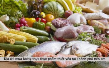 Địa chỉ mua lương thực thực phẩm thiết yếu tại thành phố Bến tre